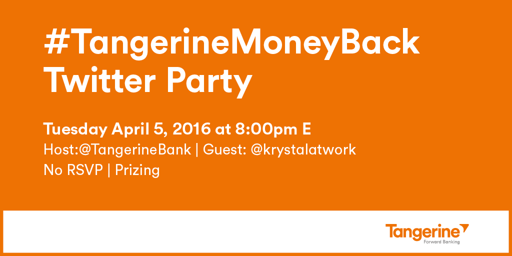 Join the #TangerineMoneyBack Twitter Party!