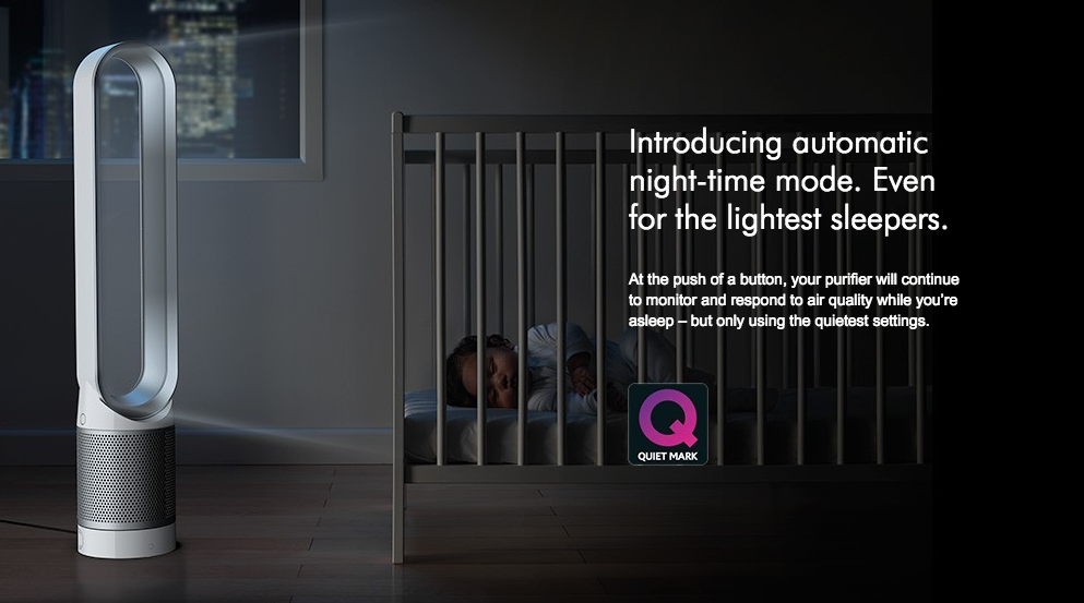 Dyson's night-time settings will help even the lightest sleepers get a good night's rest.